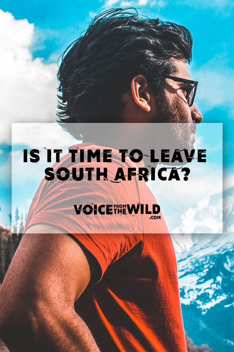 Is it Time to Leave South Africa?